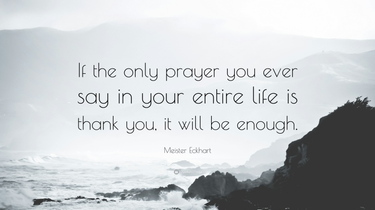 30861-Meister-Eckhart-Quote-If-the-only-prayer-you-ever-say-in-your